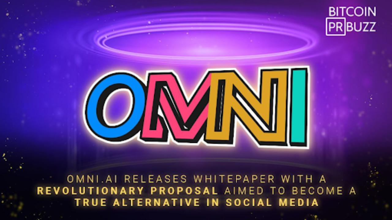 Omni.ai Releases Whitepaper for Alternative All-Inclusive and Revenue-Sharing Social Media Platform