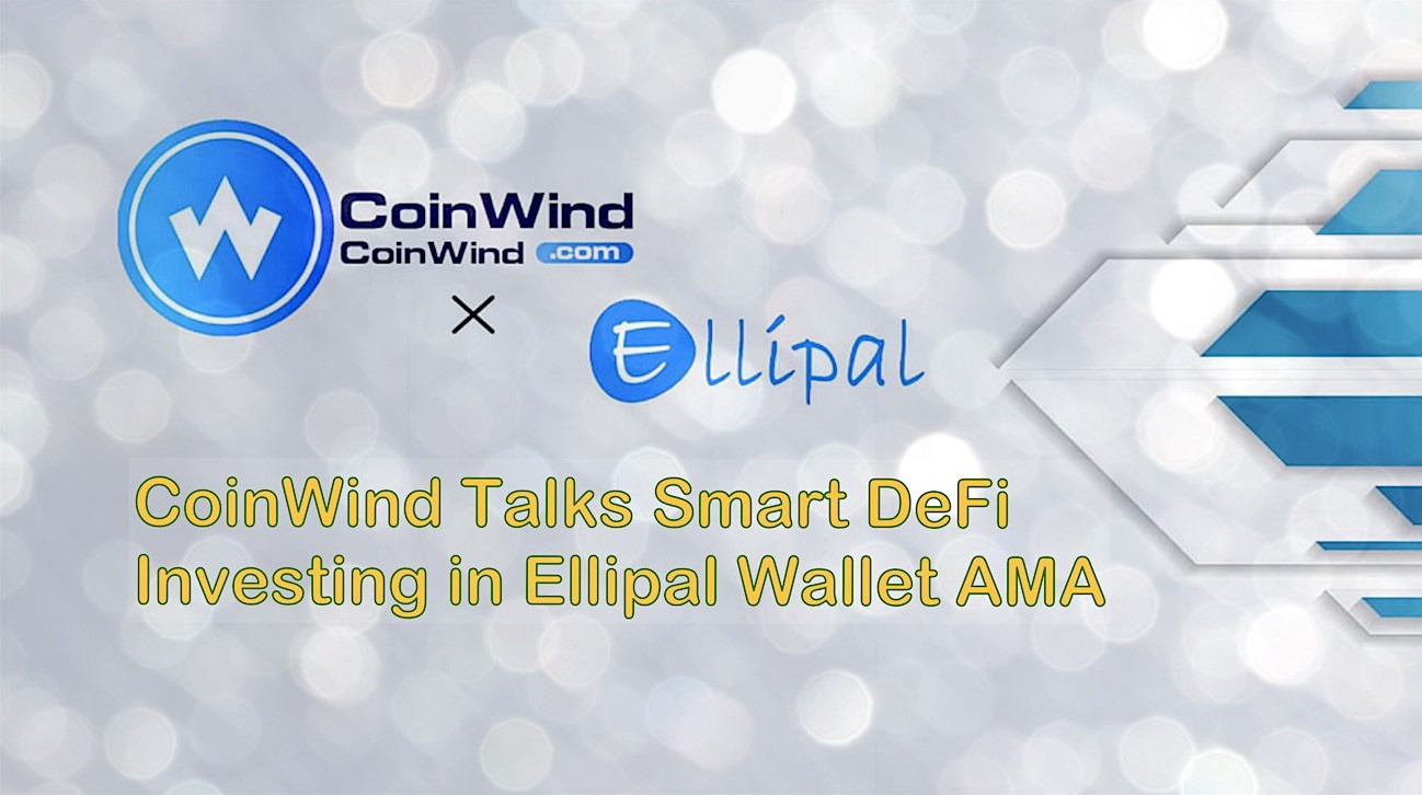 Live AMA: CoinWind Discusses Smart DeFi Investing with ELLIPAL Wallet